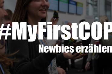#myfirstCOP – Diese jungen Menschen waren zum ersten Mal bei einer UN-Klimakonferenz dabei