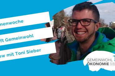 Interview mit Toni Sieber: Darum gehts bei der Gemeinwohlökonomie-Bewegung