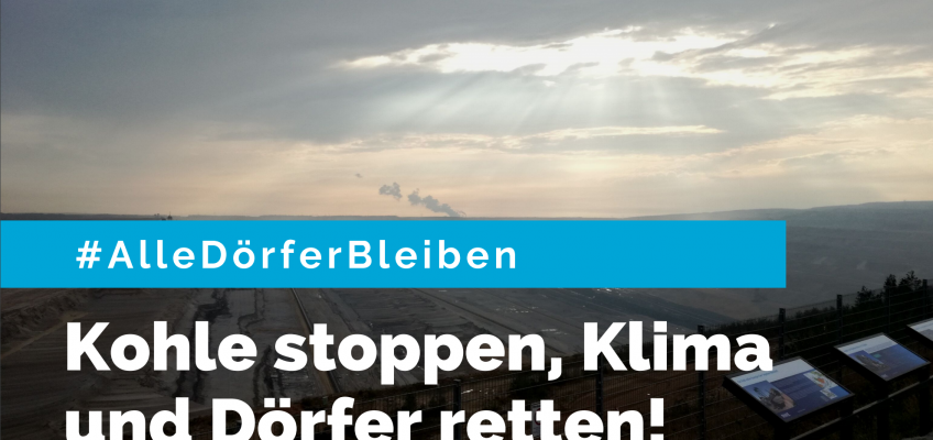 Kohle stoppen — Klima und Dörfer retten!