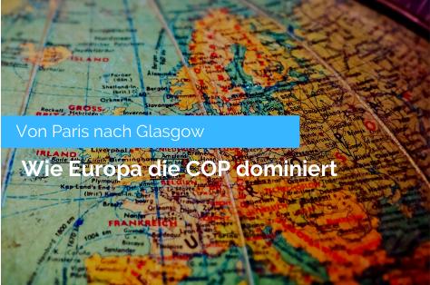 Von Paris nach Glasgow —  Wie Europa die COP dominiert