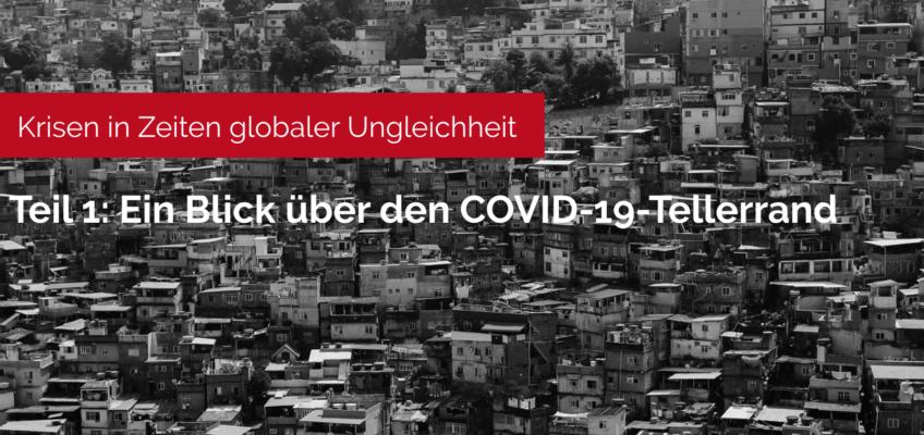 Teil 1: Ein Blick über den COVID-19-Tellerrand