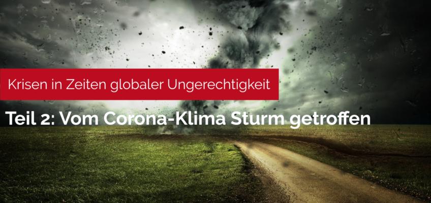 Teil 2: Vom Corona-Klima Sturm getroffen