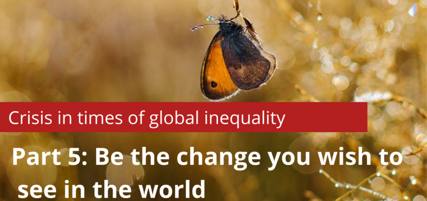 Part 5: Be the change you wish to see in theworld