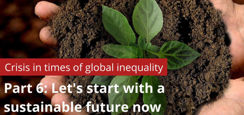 Part 6: Let's start a sustainable future now